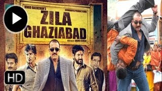 Zilla Ghaziabad - Theatrical Trailer (official) | Sanjay Dutt, Vivek Oberoi, Arshad Warsi