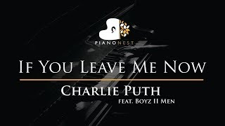 Video Charlie Puth - If You Leave Me Now (feat. Boyz II Men) - Piano Karaoke / Sing Along / Cover Lyrics MP3, 3GP, MP4, WEBM, AVI, FLV Januari 2018