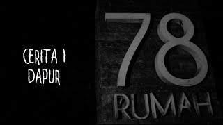 Download Video Cerita-1 Dapur Rumah 78 | Ghost Horror Story | Rumah 78 MP3 3GP MP4