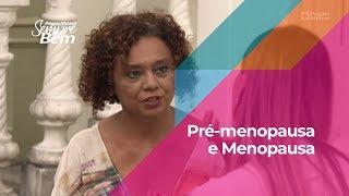Pré-Menopausa e Menopausa: como garantir saúde e bem-estar