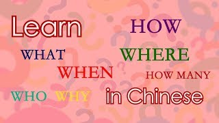 Download Video Learn Chinese: How to say WHAT, WHO, WHICH, WHERE, WHEN, WHY, HOW, HOW MANY in Mandarin Chinese MP3 3GP MP4