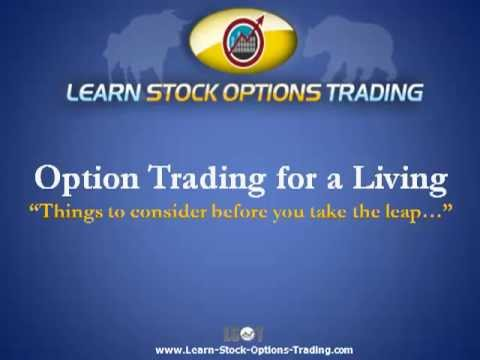 Trading Options for a Living – What You Should Know Before You Quit Your Job; Video 1 of 1