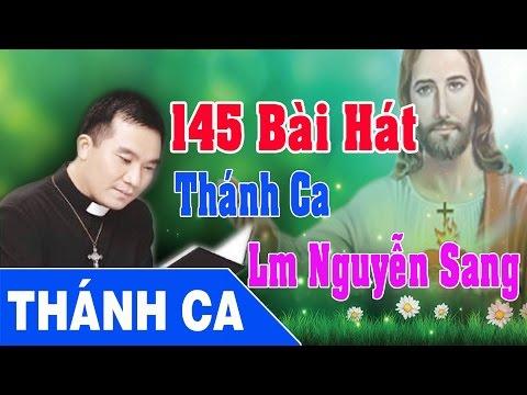 Album 145 Bài Hát Thánh Ca Hay Nhất - Lm Nguyễn Sang