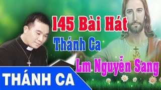 Download Lagu Thánh Ca Nguyễn Sang | 145 Bài Hát Thánh Ca Hay Nhất - Lm Nguyễn Sang Mp3