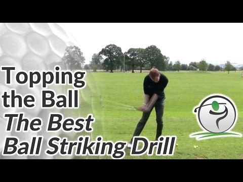 Topping The Golf Ball – The Best Ball Striking Drill