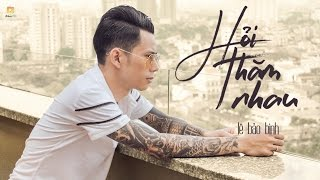 Hỏi Thăm Nhau - Lê Bảo Bình ➨Fanpage : https://www.facebook.com/lebaobinh.fan Sáng tác: Lê Bảo Bình Chiều nay nhìn em...