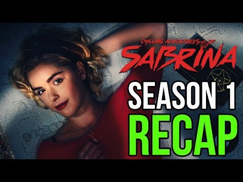 Chilling Adventures of Sabrina Season 1 Recap