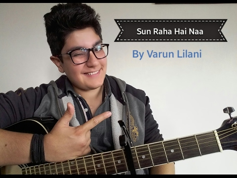 varuns tutorial - Hey guyz this is guitar lesson of my favourite song SUN RAHA HAI NA from movie ASHIQUI 2.... the strumming pattern is D DD D UD D. or D DD UDU D. Capo is use...