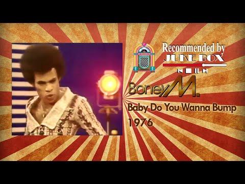 Boney M - Baby Do You Wanna Bump