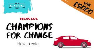 To celebrate the release of the groundbreaking tenth generation Honda Civic, we're launching a 'Champions for Change' competition in which someone with a brilliant business idea can win £5,000! Visit www.hondaengineroom.co.uk to find out more. Entering couldn't be easier – here's how it works.*Competition will run from 13/07/2017 to 20/08/17. Terms and conditions apply, for full details visit: https://www.hondaengineroom.co.uk/champions-change-competition-terms-and-conditions.
