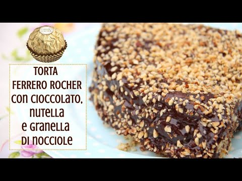 torta ferrero rocher - ricetta