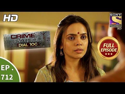 Crime Patrol Dial 100 - Ep 712 - Full Episode - 13th February, 2018