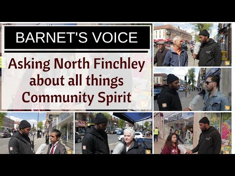Barnet TV - Barnet's Voice: Asking North Finchley About All Things Community Spirit
