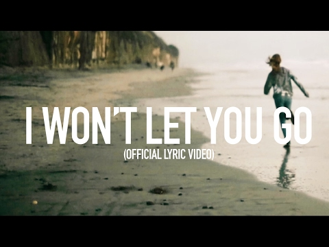 I Won't Let You Go Lyric Video
