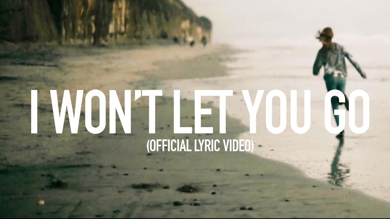 I Won't Let You Go (Official Lyric Video)