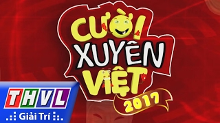 THVL | Cười xuyên Việt 2017 - Tuyển sinh, cuoi xuyen viet, cười xuyên việt 2016, gameshow cười xuyên việt