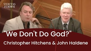 [official] Christopher Hitchens And John Haldane At Oxford - We Don't Do God? - The Veritas Forum