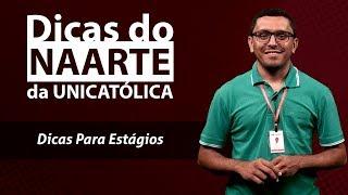 DICAS DO NAARTE DA UNICATÓLICA – DICAS PARA ESTÁGIOS