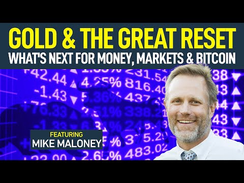 Gold & The Great Reset: What's Next For Money, Markets & Bitcoin (w/ Mike Maloney)