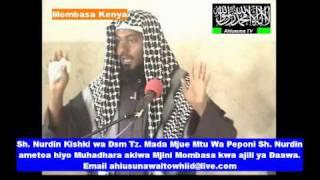 Muhadhara Sheikh Nurdin Kishki Wa Dsm Tanzania Mada  Mjue Mtu wa peponi Prt  1  By Ahmed  Ahlusuna T