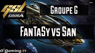 FanTaSy vs San - GSL Saison 3 Code A - Groupe G