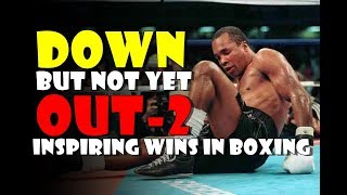 Video Down But Not Yet OUT 2! The Most Inspiring Comeback Wins in Boxing MP3, 3GP, MP4, WEBM, AVI, FLV Februari 2019