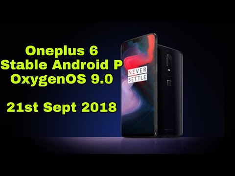 Oneplus 6 Stable Android P OxygenOS 9.0 Update