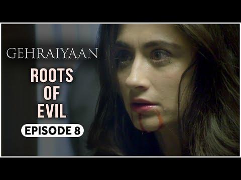 Gehraiyaan   Episode 8 - 'Roots Of Evil'   Sanjeeda Sheikh   A Web Series By Vikram Bhatt