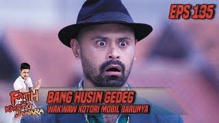 Video Bang Husin Gedeg Wakwaw Kotori Mobil Barunya - Fatih Di Kampung Jawara Eps 135 MP3, 3GP, MP4, WEBM, AVI, FLV Februari 2019