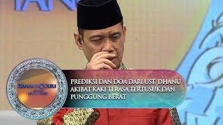 Video Prediksi & Do'a Ust. Dhanu Akibat Kaki Terasa Tertusuk & Punggung Berat - Siraman Qolbu (5/11) MP3, 3GP, MP4, WEBM, AVI, FLV Maret 2019