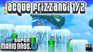 New Super Mario Bros U Walkthrough ITA HD Acque Frizzanti 1-2