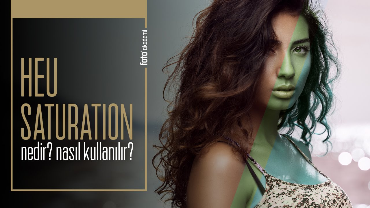 Photoshop Hue Saturation Eğitimi (Hue & Saturation Nedir, Nasıl Kullanılır?)