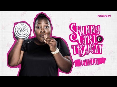 SKINNY GIRL IN TRANSIT - S1E5 - LET IT GO