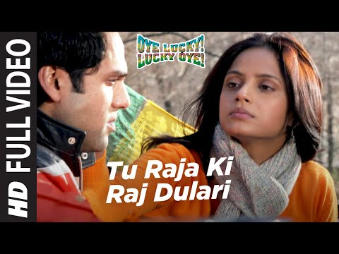 Video Tu Raja Ki Raj Dulari [Full Song] Oye Lucky Lucky Oye download in MP3, 3GP, MP4, WEBM, AVI, FLV January 2017