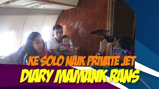 Video KE SOLO NAIK PRIVATE JET - Diary Mamank Rans- MP3, 3GP, MP4, WEBM, AVI, FLV November 2018