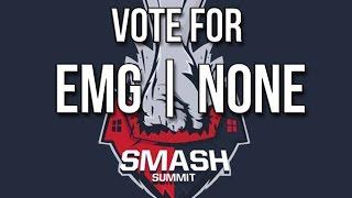Vote EMG N0ne for smash summit! ( montage promotional video )