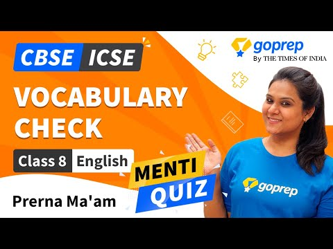 Vocabulary | CBSE | ICSE | Class 8 English Grammar | MENTI QUIZ | Prerna Ma'am | NCERT | Goprep