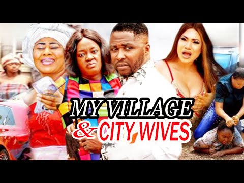 My Village & City Wives Season 1 - | New Movie | 2020 Latest Nigerian Movie.