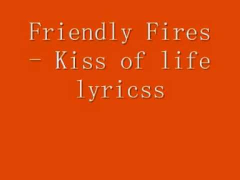 Friendly Fires - kiss of life lyrics