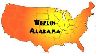 Heflin (AL) United States  City pictures : How to Say or Pronounce USA Cities — Heflin, Alabama