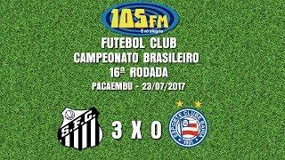 Melhores Momentos - Santos 3 x 0 Bahia, pela décima sexta rodada do Campeonato Brasileiro 2017. Equipe 105 FM Narração:...