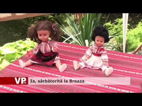 Ia, sărbătorită la Breaza