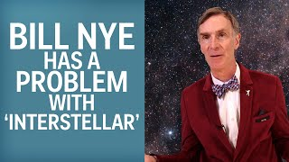 Bill Nye's Problem With 'Interstellar'