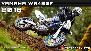 2. 2018 YAMAHA WR450F Review Rendered Price Specs Release Date