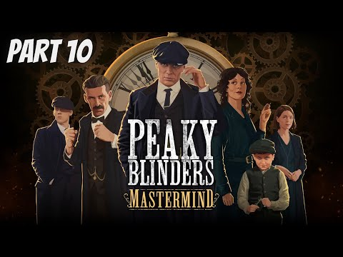 Peaky Blinders Mastermind Walkthrough Part 10 Ending (No Commentary)