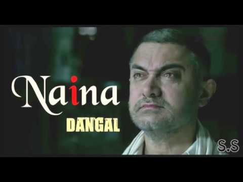 Download Naina Song  - Dangal | Aamir Khan | Arijit Singh | HD Mp4 3GP Video and MP3