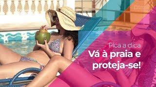 Fica a Dica – Vai à Praia? Proteja-se!