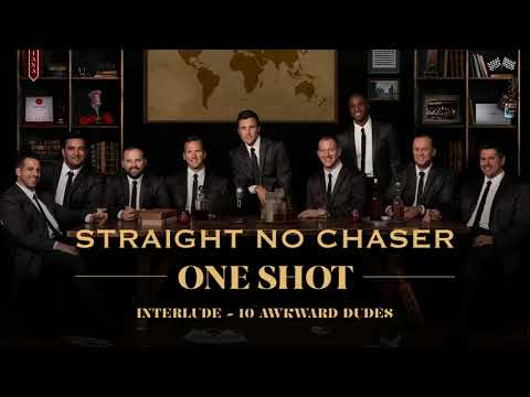 Straight No Chaser - Interlude: 10 Awkward Dudes [Official Audio]