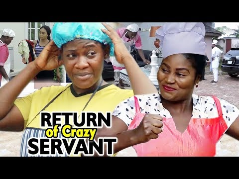 RETURN OF CRAZY SERVANT SEASON 5&6 - Mercy Johnson/Chizzy Alichi 2019 Latest Nigerian Nollywood Film