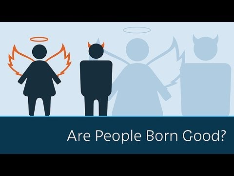 Video: Are People Born Good?